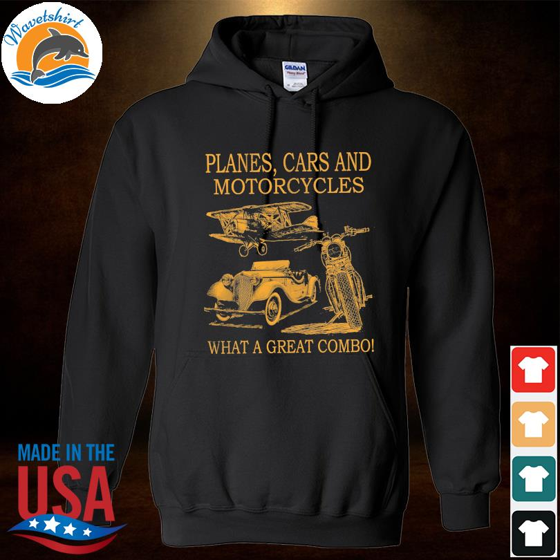 Official Planes and Cars and Motorcycles what a great combo s Hoodied