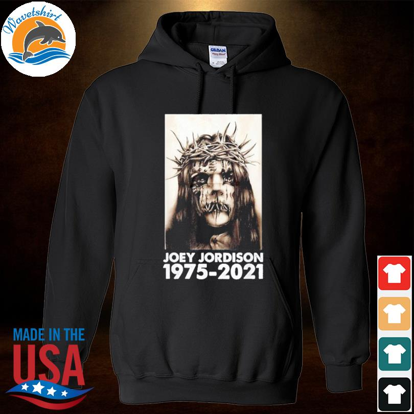 Official RIP Joey Jordison 1975-2021 Shirt Hoodied