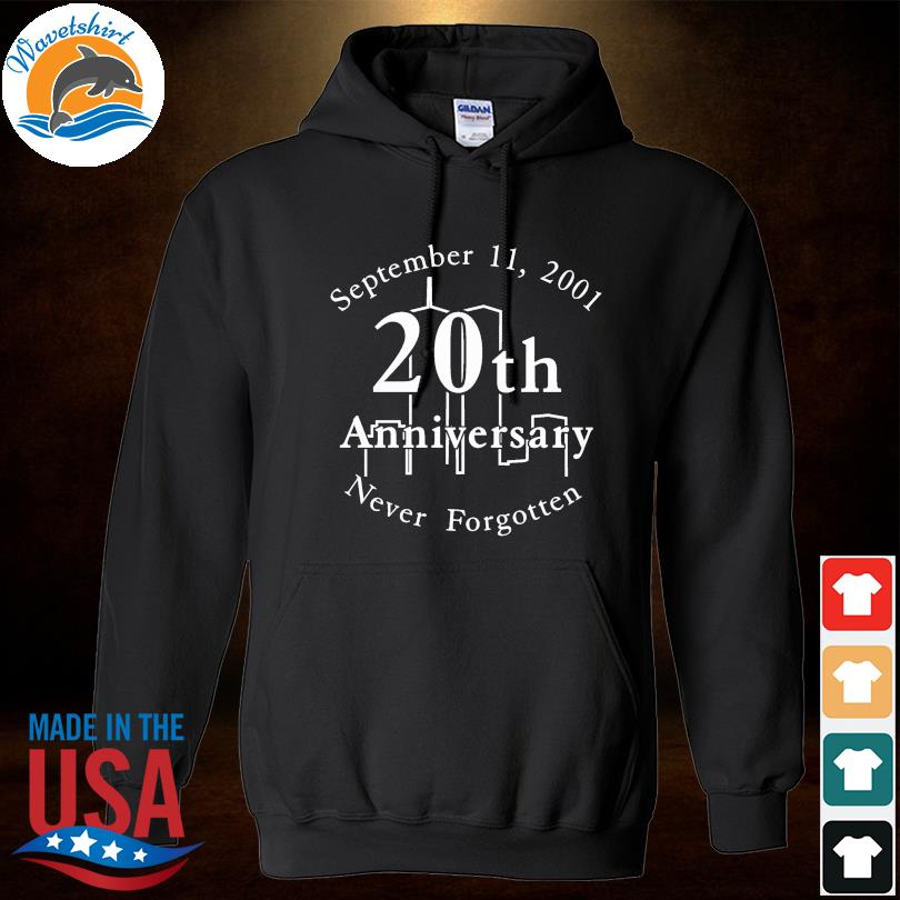 Official September 11 2001 20th anniversary never forgotten s Hoodied