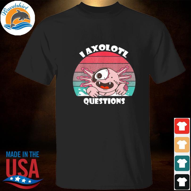 I Axolotl Questions Zombie Halloween Vintage shirt